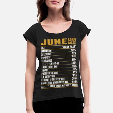 997d15fdc June June Born Facts Tshirt - Women's Rolled Sleeve T-Shirt. Women's  Rolled Sleeve T-Shirt