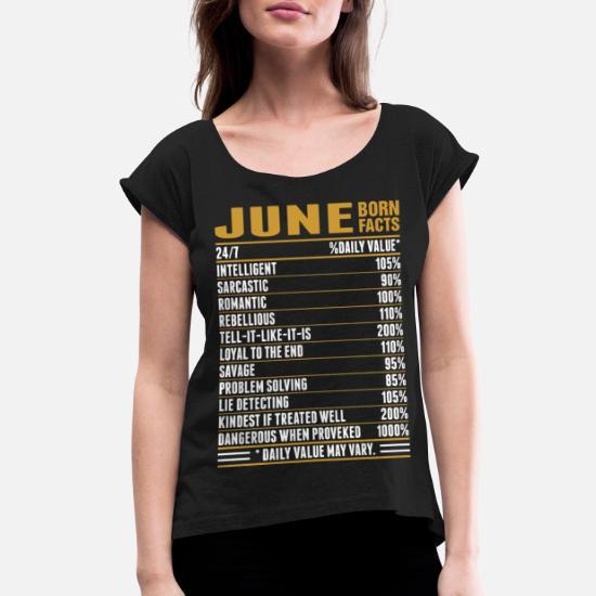 847e1ba4 June Born Facts Tshirt Women's Rolled Sleeve T-Shirt | Spreadshirt