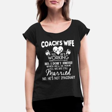 Coaches Proud To Be A Coach's Wife T Shirt - Women's Rolled Sleeve T-Shirt