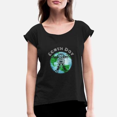 Earth Day 2018 Space Earth Day 2018 - Women's Roll Cuff T-Shirt