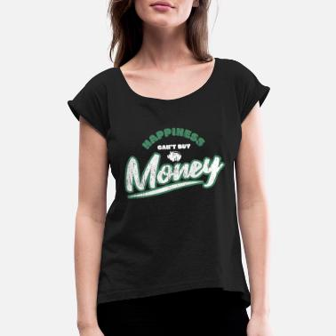 Dollar Happiness Money - Women's Rolled Sleeve T-Shirt