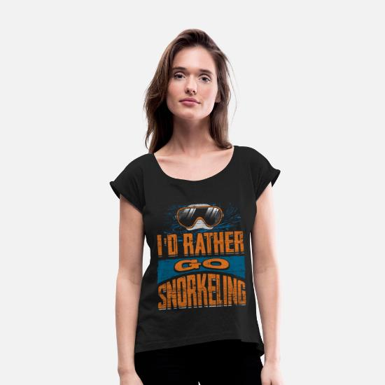 Gift Idea T-Shirts - Snorkeling Diving Goggles Diver - Women's Rolled Sleeve T-Shirt black
