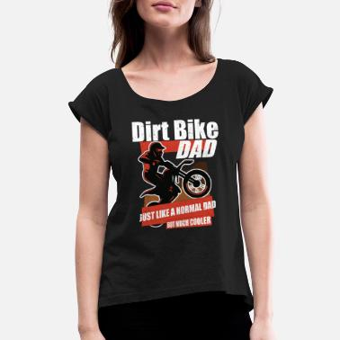 c2f43e04 Dirt Bike Dad Motocross Motorcycle Sport Father - Women's Rolled Sleeve  T