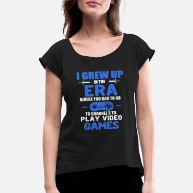 Grew Up I GREW UP IN THE ERA - Women's Roll Cuff T-Shirt