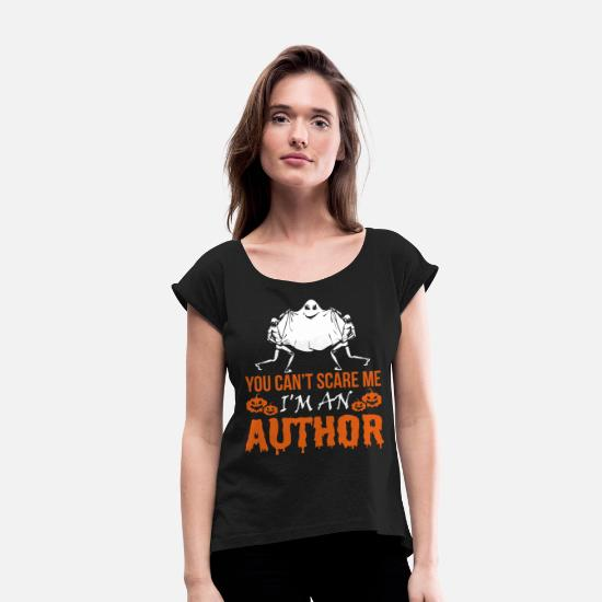 Scare T-Shirts - You Cant Scare Me Im Author Halloween - Women's Rolled Sleeve T-Shirt black