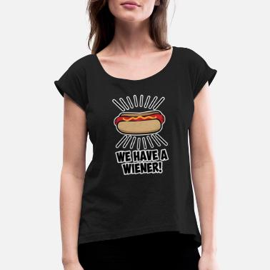 Wiener Funny Fast Food We Have a Wiener Hot Dog Shirt Wom - Women's Rolled Sleeve T-Shirt