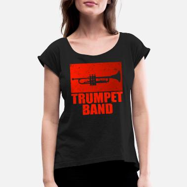 Bass Player Trumpet band - Women's Rolled Sleeve T-Shirt