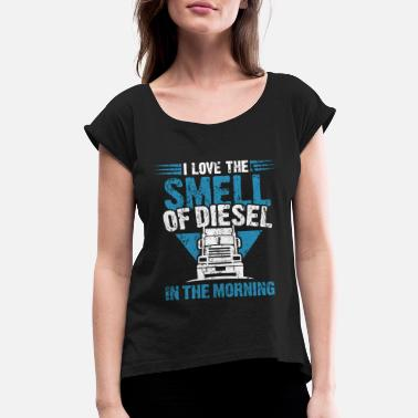 Gas Station Truck Gift Idea diesel - Women's Rolled Sleeve T-Shirt