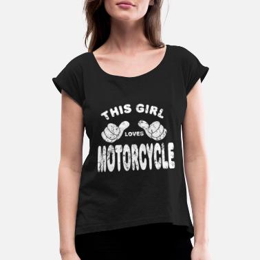 Motorcycle Motorcycle Biker girl woman - Women's Rolled Sleeve T-Shirt