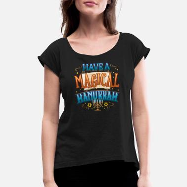 Hanukkah Hanukkah Magic Have a Magical Hanukkah - Women's Rolled Sleeve T-Shirt