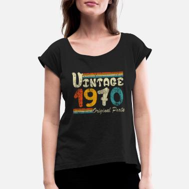 Original Vintage 1970/ Original Parts 1970 - Women's Rolled Sleeve T-Shirt
