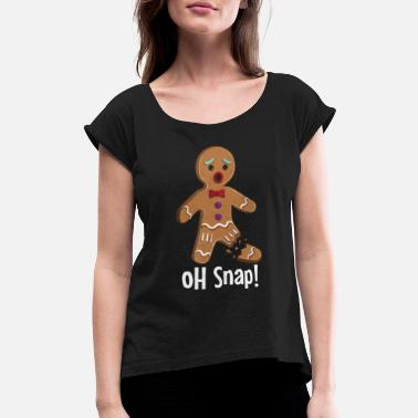 Gingerbread Gingerbread Man - Oh Snap Funny Cute Christmas - Women's Rolled Sleeve T-Shirt