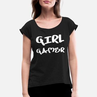 Girl Gamer - Women's Rolled Sleeve T-Shirt