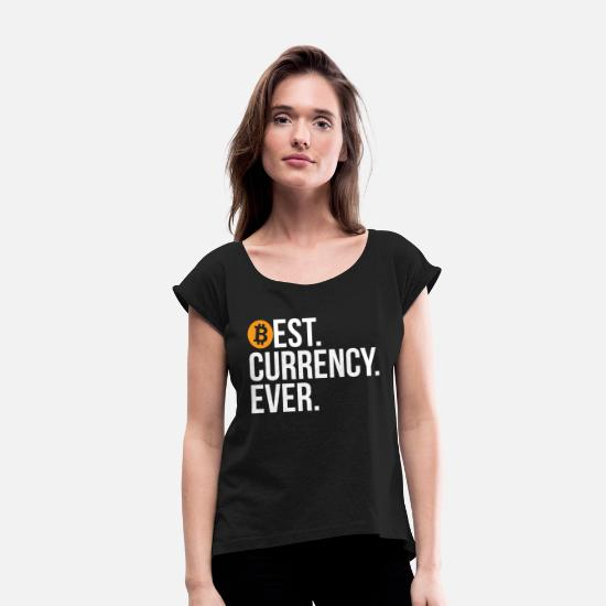 Humor T-Shirts - Best Currency Funny Bitcoin Gift T-shirt - Women's Rolled Sleeve T-Shirt black