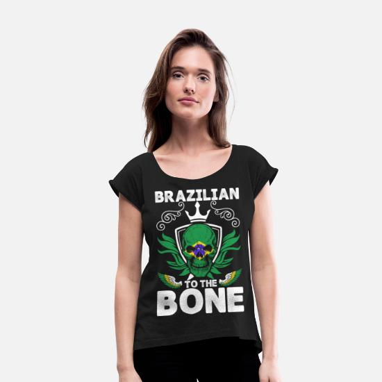 Love T-Shirts - Brazilian To The Bone - Women's Rolled Sleeve T-Shirt black