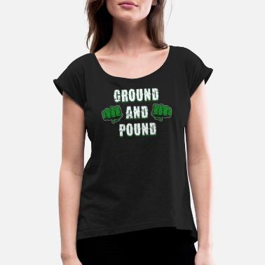 Pound GROUND AND POUND - Women's Rolled Sleeve T-Shirt