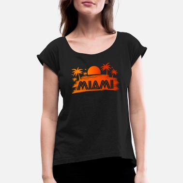 Miami Life Miami - Women's Rolled Sleeve T-Shirt