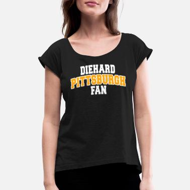 Die Hard Fan Sports Die Hard Pittsburgh Fan Sports Gift Apparel Decal Team - Women's Roll Cuff T-Shirt