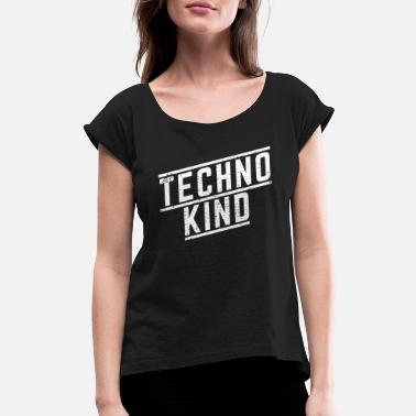 Kids Techno Techno Kid - Women's Roll Cuff T-Shirt