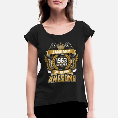 1963 Birthday January 1963 55 Years Of Being Awesome - Women's Rolled Sleeve T-Shirt