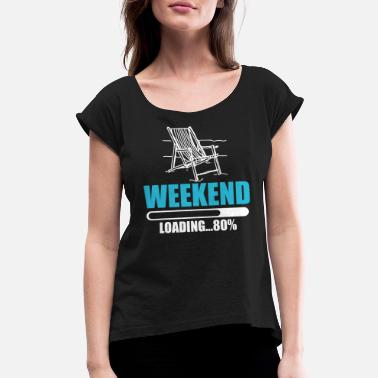 Weekend Weekend - Women's Rolled Sleeve T-Shirt