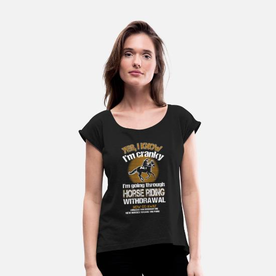 Love T-Shirts - Horseman - I'm going through horse riding - Women's Rolled Sleeve T-Shirt black