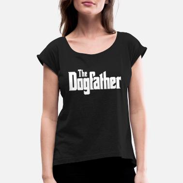 Dog Father dog father - Women's Roll Cuff T-Shirt