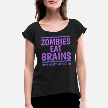 Zombie Hunter Zombies Eat Brains - Women's Roll Cuff T-Shirt
