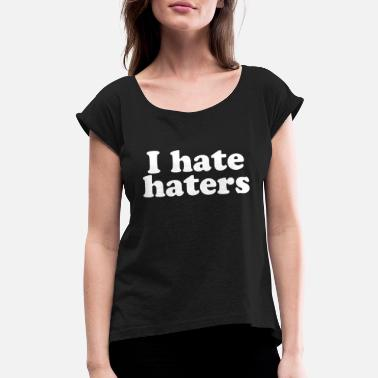 Blaspheme I hate Hater - Women's Rolled Sleeve T-Shirt