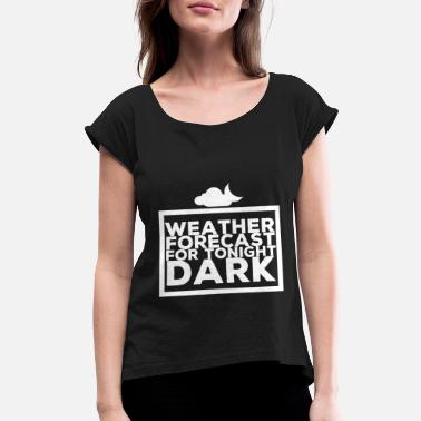 Weather Weather - Women's Rolled Sleeve T-Shirt