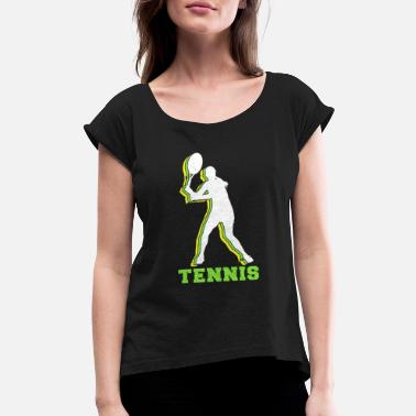 I Love Tennis Serve Tennis Player Ball Racket Serve Game I love Tennis - Women's Roll Cuff T-Shirt