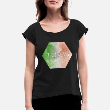 Turin Turin - Women's Rolled Sleeve T-Shirt