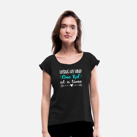 Funny T-Shirts - Funny Mom graphic Saying Losing Mind One Kid Time - Women's Rolled Sleeve T-Shirt black