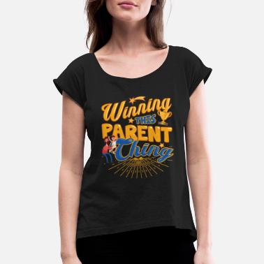 Parents Winning This Parent Thing Parenting - Women's Rolled Sleeve T-Shirt