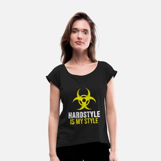 Hardstyle T-Shirts - This Ravewear just for the Hardcore guys, who just - Women's Rolled Sleeve T-Shirt black