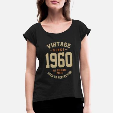 Original Vintage Since 1960 - Women's Rolled Sleeve T-Shirt