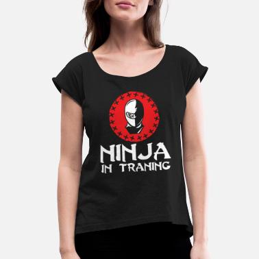 Wear Ninja In Training Warrior Fighter Gift Idea - Women's Rolled Sleeve T-Shirt