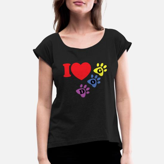 3399f0cef Women's Rolled Sleeve T-ShirtI love dog T shirt Design Dog Lover T Shirts.  tshirtcare