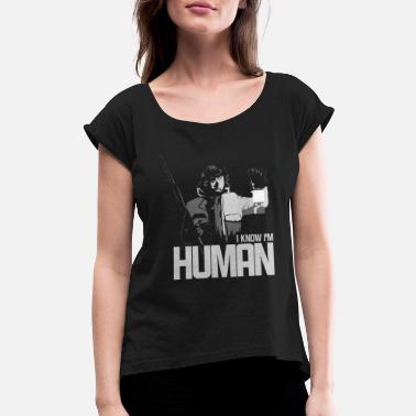 Human Torch Human - I know I'm just a human awesome tee - Women's Roll Cuff T-Shirt