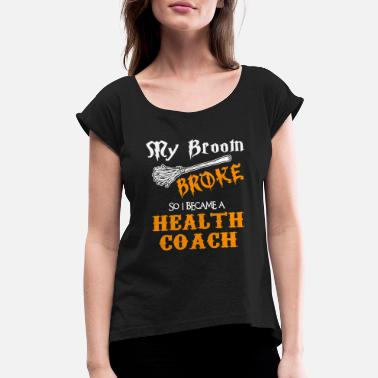 Coach Health Coach - Women's Rolled Sleeve T-Shirt