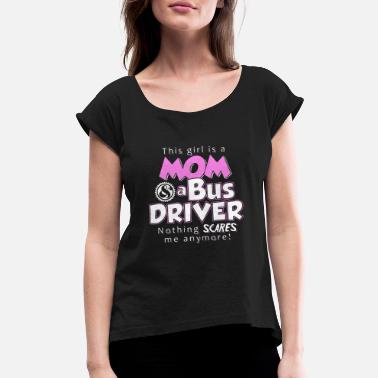 Bus Bus Driver Mom T-shirt - Women's Rolled Sleeve T-Shirt