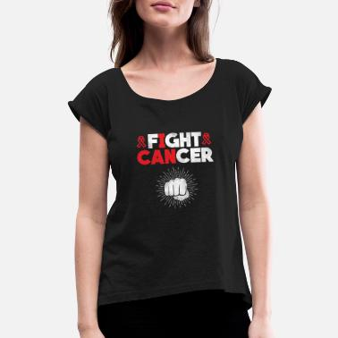 Fight Cancer Fight Cancer - Women's Rolled Sleeve T-Shirt