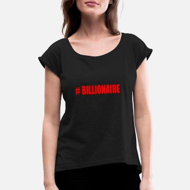 Billionaires BILLIONAIRE - Women's Roll Cuff T-Shirt