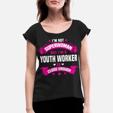 Worker Youth Worker - Women's Rolled Sleeve T-Shirt