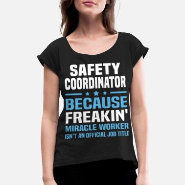 Safety Safety Coordinator - Women's Rolled Sleeve T-Shirt