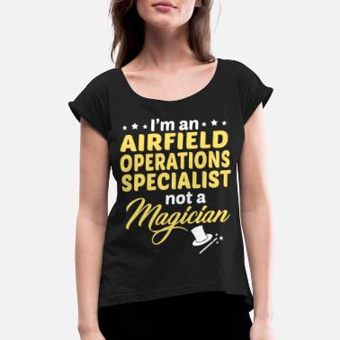 Airfield Airfield Operations Specialist - Women's Rolled Sleeve T-Shirt