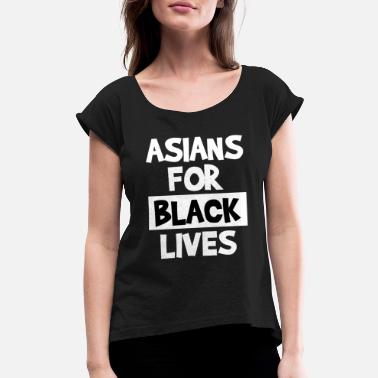 Asians asians for black lives power fist - Women's Rolled Sleeve T-Shirt