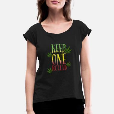 Rolled keep one rolled BUDdy - Women's Rolled Sleeve T-Shirt