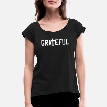 Religious Grateful Religious - Women's Rolled Sleeve T-Shirt