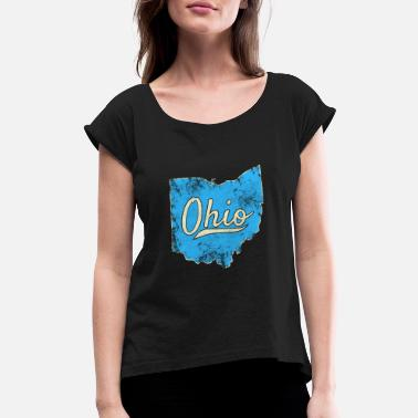 Ohio Is My Home Ohio Gift I Love My Ohio Home Cleveland Cincinnati - Women's Rolled Sleeve T-Shirt